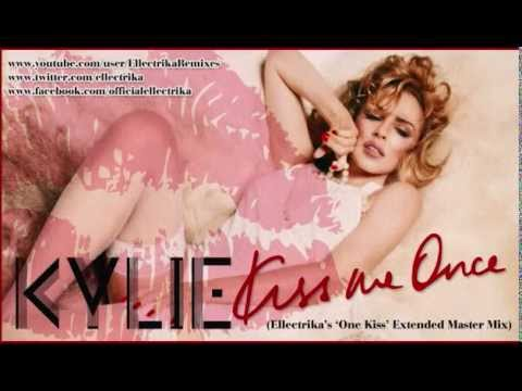 Kylie Minogue - Kiss Me Once (Ellectrika's 'One Kiss' Extended Master Mix)