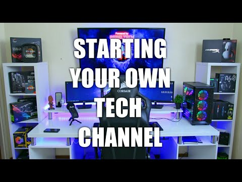 Tips For Starting Your Own Tech YouTube Channel