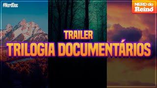 TRILOGIA DE DOCUMENTÁRIOS | Trailer #NerdDoc