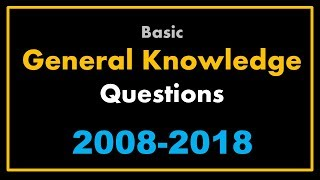 Basic General Knowledge Questions Asked In Last 10 Years