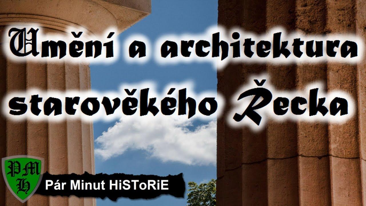 Umění a architektura starověkého Řecka  |  Stručné Dějiny Evropy  | Pár Minut HiSToRiE