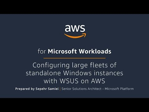 Configuring Large Fleets Of Standalone Windows Instances With WSUS On AWS