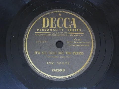 It's All Over But the Crying - Ink Spots - Decca Records 24286