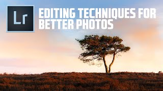 EASY Editing Techniques to IMPROVE your PHOTOS in Lightroom