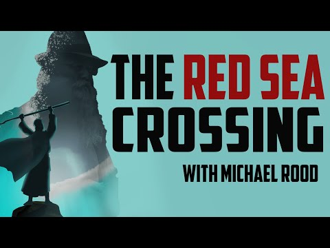 The Red Sea Crossing - A Rood Awakening! From Israel