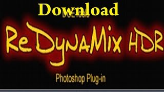 How to Download & Install ReDynaMix HDR Plugin for Photoshop