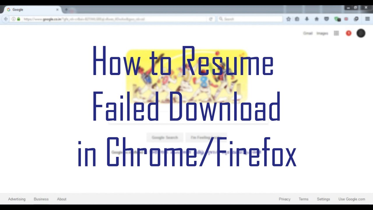 how to resume failed download in chrome or firefox
