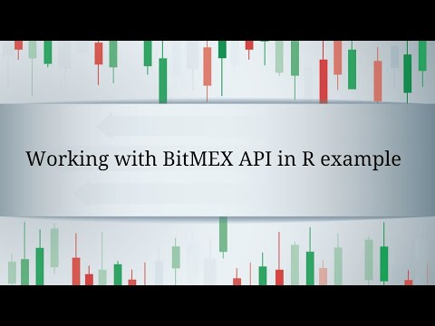 Working with BitMEX API in R example - YouTube
