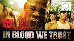 In Blood We Trust [HD] (Martial-Arts Film | deutsch)
