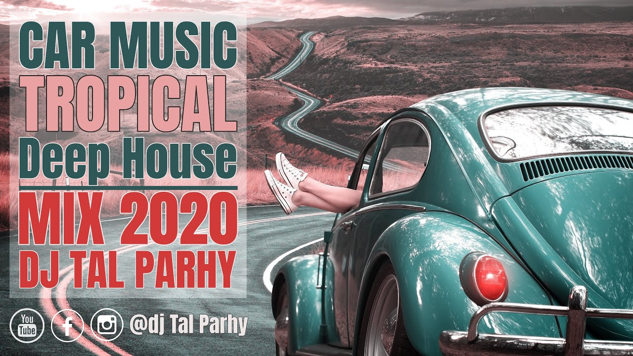 Download Car Music Mix 2020 Fall 🌴 🚗 Tropical Deep House Music | Lounge Relaxing House 🌴🚗  by Tal Parhy #2