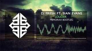 DJ Fresh ft. Sian Evans - Louder (Memorax Bootleg) [Free Release]