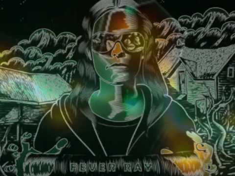 ♫ Fever Ray - I'm Not Done mp3