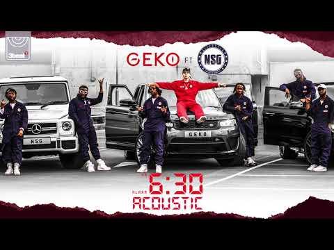 Geko ft.  NSG - 6:30 (Acoustic)