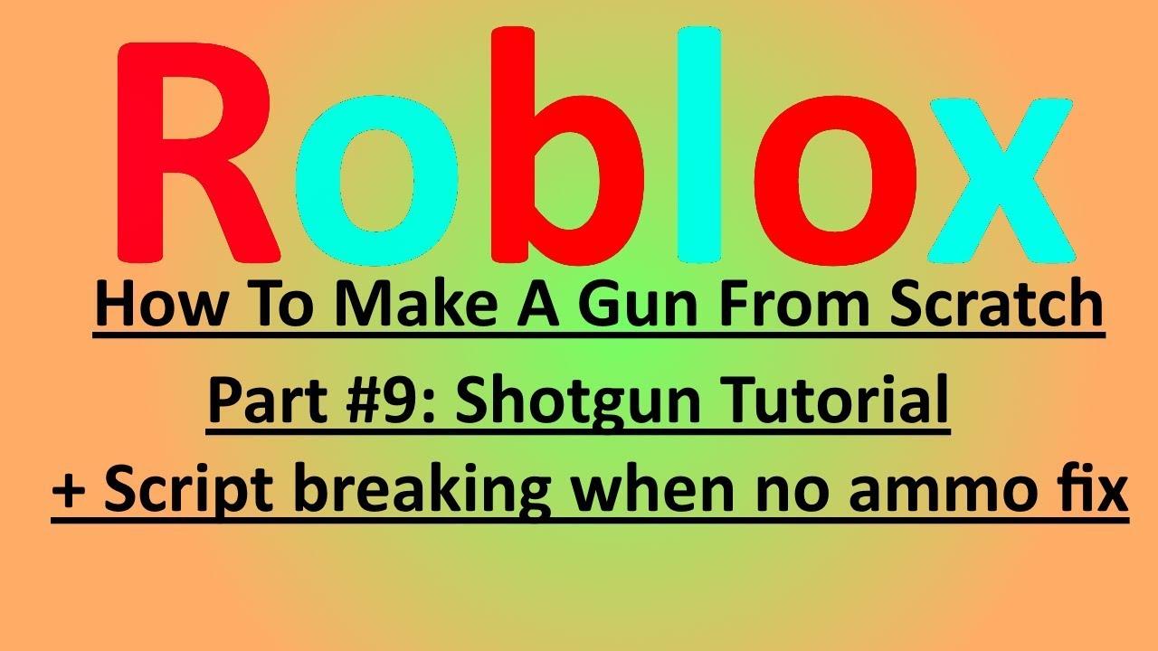 Roblox   How To Make A Gun From Scratch #9   Shotgun + Fix