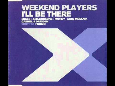 Weekend Players - I'll Be There  (Gabriel & Dresden Remix)