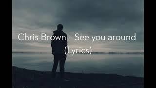 Chris Brown - See you around (Lyrics)
