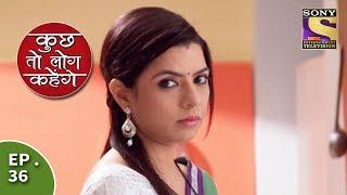 Kuch Toh Log Kahenge - Episode 36 - Dr. Mallika Complains About Nidhi