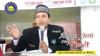 ANGAN DAN JERIT SANG MAYIT | Bersama: Ustad Imanudin Kamil, Lc, M.PdI