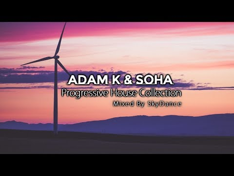 Adam K & Soha - Best Progressive House Collection (Mixed By SkyDance)