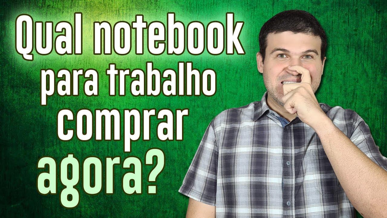 Qual notebook para trabalho comprar agora? Indicações e dicas