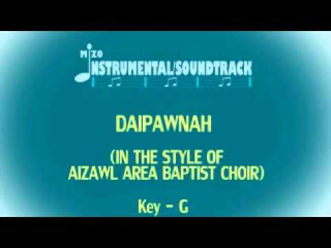 Daipawnah Instrumental/Soundtrack (In The Style Of Aizawl Area Baptist Choir)