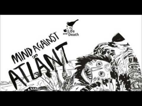 Mind Against - Atlant / Original Mix [Life And Death]