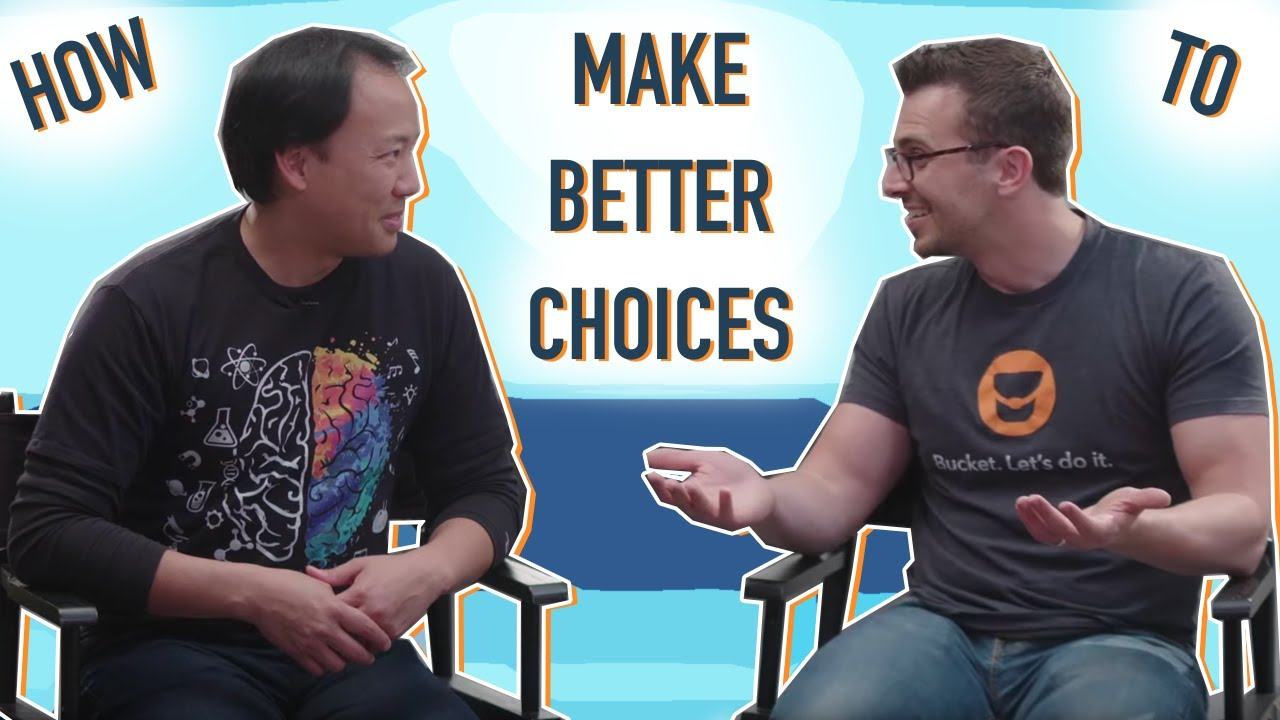 How to Make Better Choices - ft. Ryan Leveque