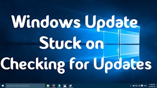 Windows Update Stuck on Checking for Updates in Windows 10 - Three Simple Steps