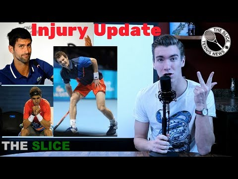 INJURY UPDATE: Djokovic/Nadal/Murray 2018 Status | THE SLICE