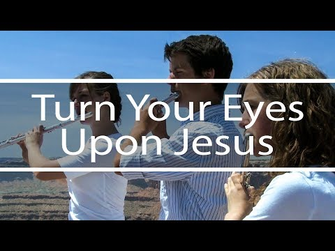 Turn Your Eyes Upon Jesus | Steps To Christ | Fountainview Academy