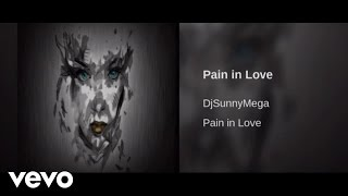 djsunnymega - Pain In Love (Audio)