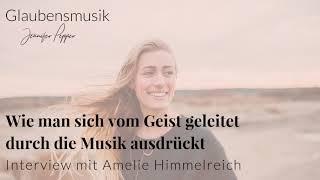 Glaubensmusik- Amelie Himmelreich im Interview