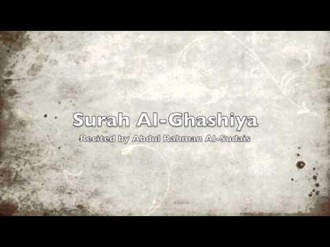 Surah Al-Ghashiya - Recited by Abdul Rahman Al-Sudais