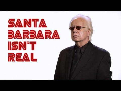 Santa Barbara Isn't Real