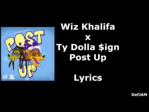 Wiz Khalifa - Post Up Ft. Ty Dolla Sign (Lyric Video)