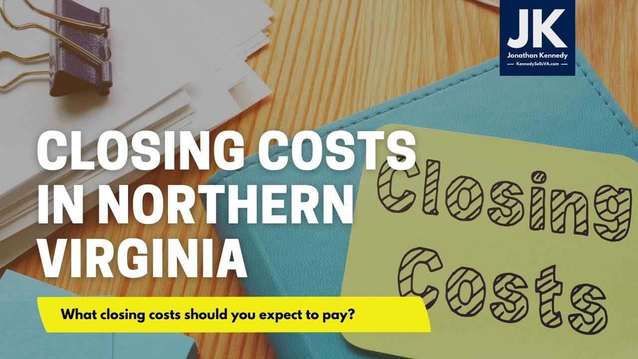 Closing costs when buying a home in Northern Virginia w/ Jonathan Kennedy - Realtor
