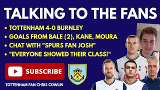 TALKING TO THE FANS: Tottenham 4-0 Burnley: \