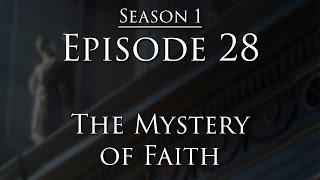 Episode 28 - Mystery of Faith