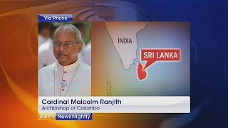 "Cardinal Ranjith: Sri Lanka terrorists ""worse than animals"" - ENN 2019-04-22"