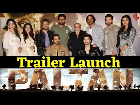 Paltan | Trailer Launch -Arjun Rampal, Sonu Sood, Monica Gill, Sonal Chauhan, Dipika Kakar
