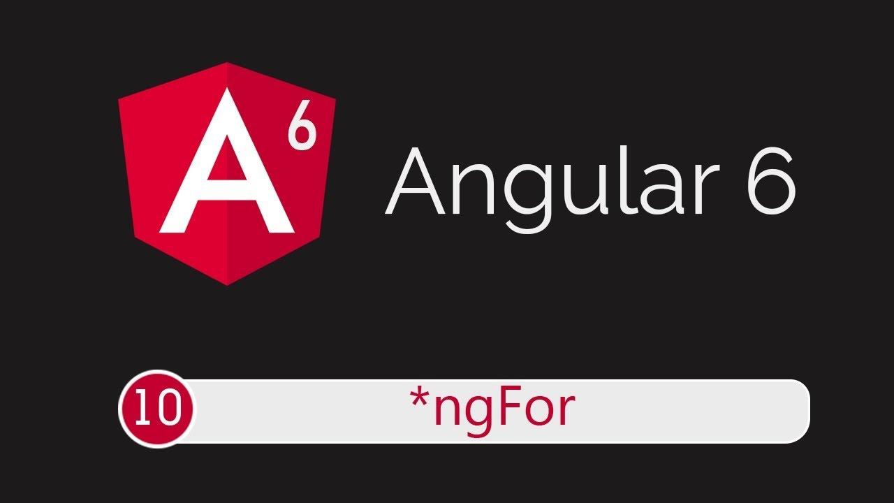 Angular 6 Tutorial 10: Looping with *ngFor - YouTube