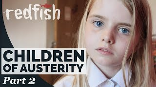 Children of Austerity: Poverty in 21st Century Britain (Part 2)