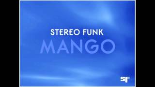 Stereo Funk - Mango (Original Mix)
