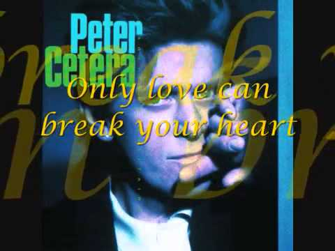 Peter Cetera   Only Love Knows Why with Lyrics