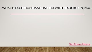 Exception handling try with resource in java | Part - 3