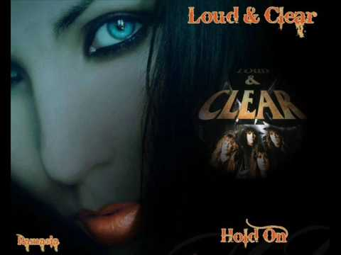 Loud & Clear ♠ Hold on ♠ HQ
