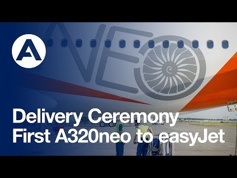 Highlights: First A320neo delivery to easyJet