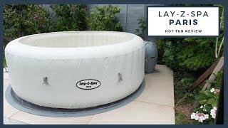 Lay Z Spa Paris Hot Tub Review