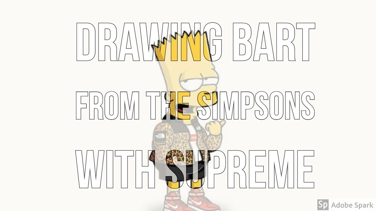 Drawing Bart From The Simpson S With Supreme Outfit Youtube