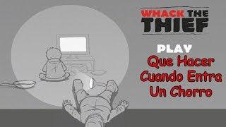 Whack The Thief - Que Hacer Cuando Entra Un Chorro
